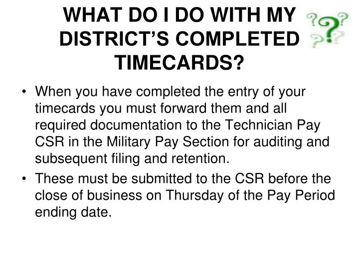 WHAT DO I DO WITH MY DISTRICT'S COMPLETED TIMECARDS?