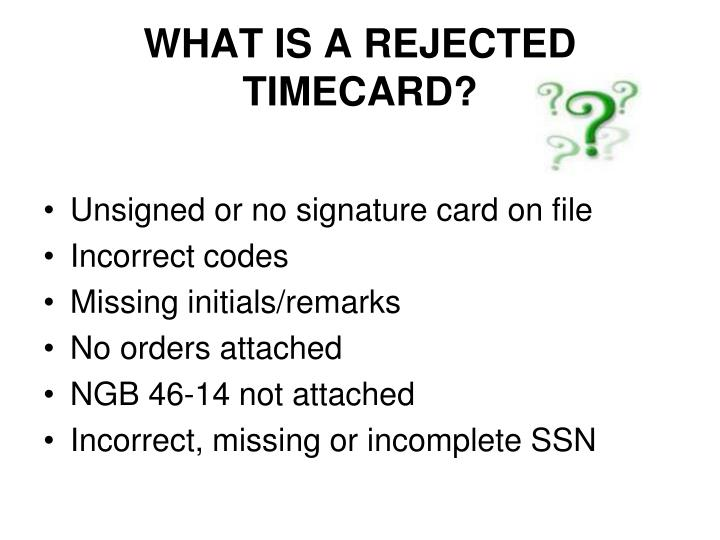 WHAT IS A REJECTED TIMECARD?