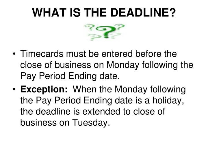 WHAT IS THE DEADLINE?