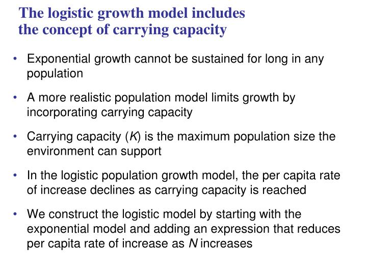 The logistic growth model includes