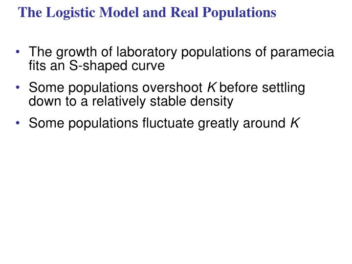 The Logistic Model and Real Populations