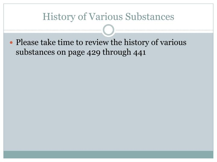 History of Various Substances