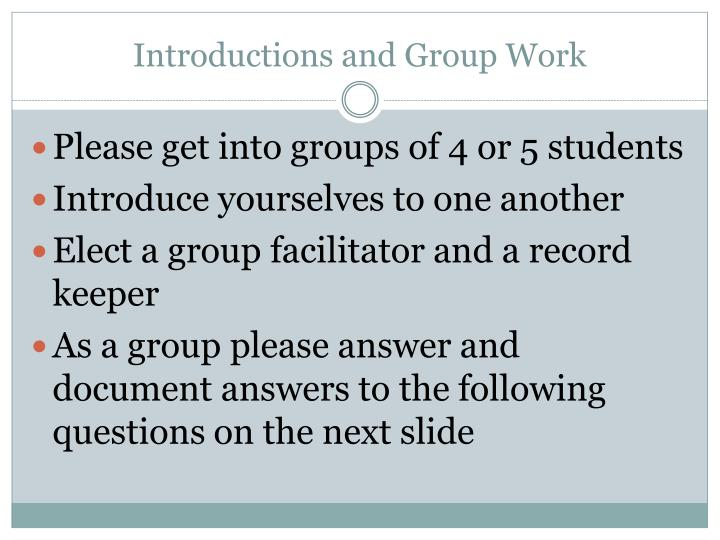 Introductions and group work