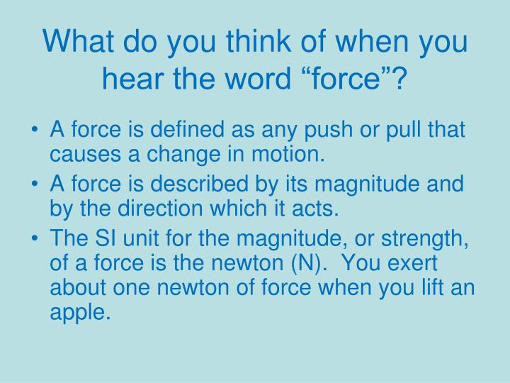 """What do you think of when you hear the word """"force""""?"""