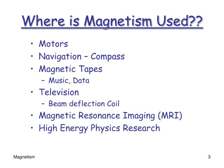 Where is Magnetism Used??