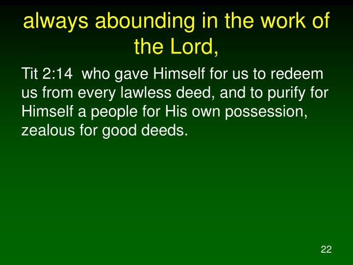 always abounding in the work of the Lord,