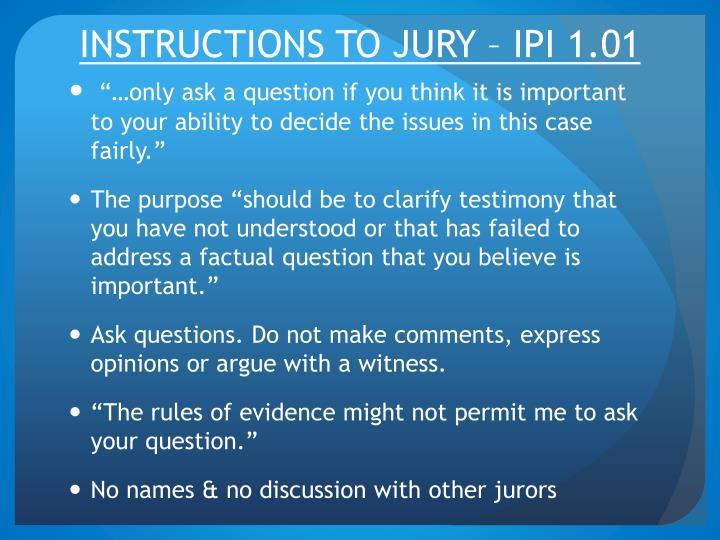 INSTRUCTIONS TO JURY – IPI 1.01