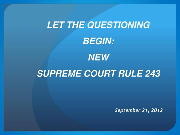 LET THE QUESTIONING BEGIN: