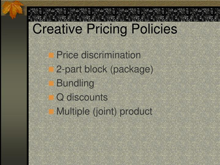 Creative Pricing Policies