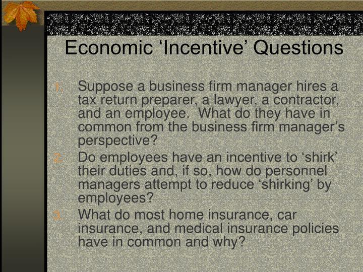 Economic 'Incentive' Questions