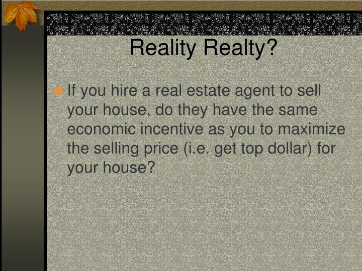Reality Realty?