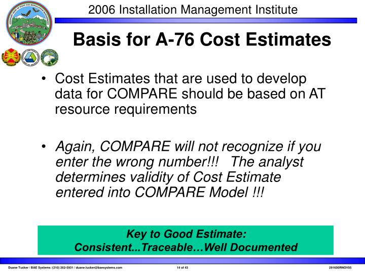 Cost Estimates that are used to develop data for COMPARE should be based on AT resource requirements