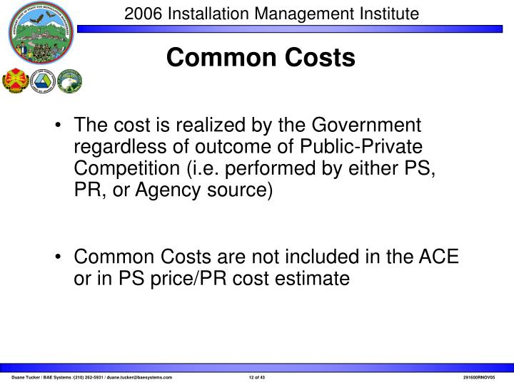 The cost is realized by the Government regardless of outcome of Public-Private Competition (i.e. performed by either PS, PR, or Agency source)