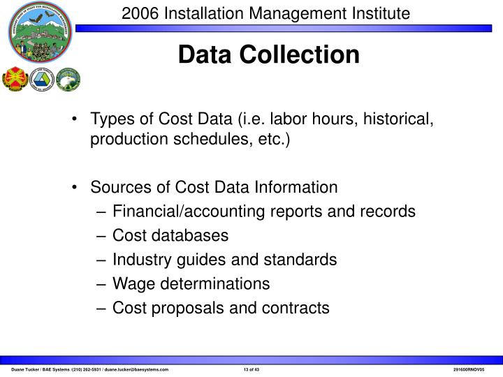 Types of Cost Data (i.e. labor hours, historical, production schedules, etc.)