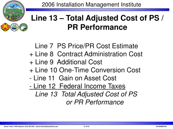 Line 13 – Total Adjusted Cost of PS / PR Performance