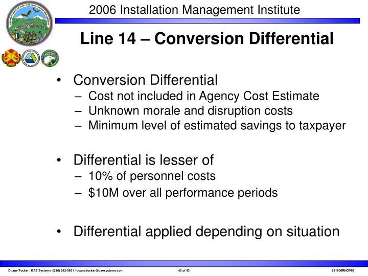 Line 14 – Conversion Differential