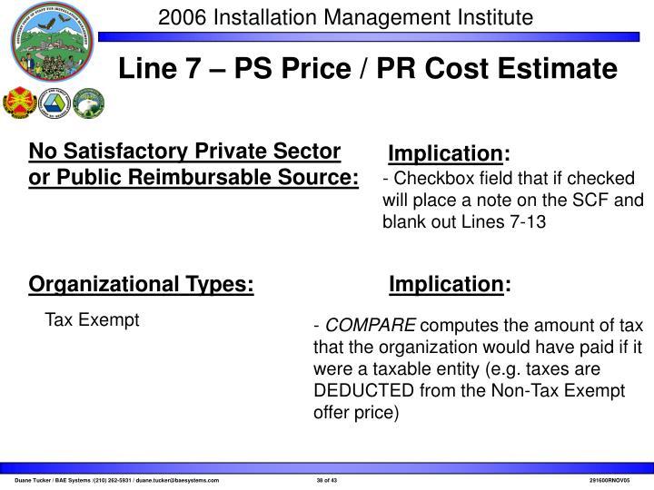 Line 7 – PS Price / PR Cost Estimate
