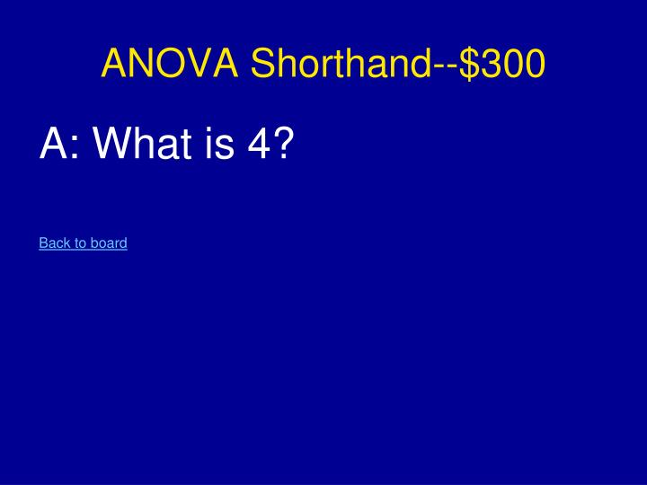ANOVA Shorthand--$300