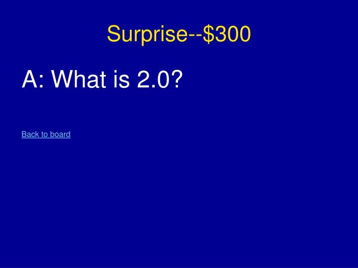 Surprise--$300