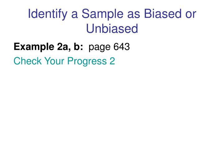 Identify a Sample as Biased or Unbiased