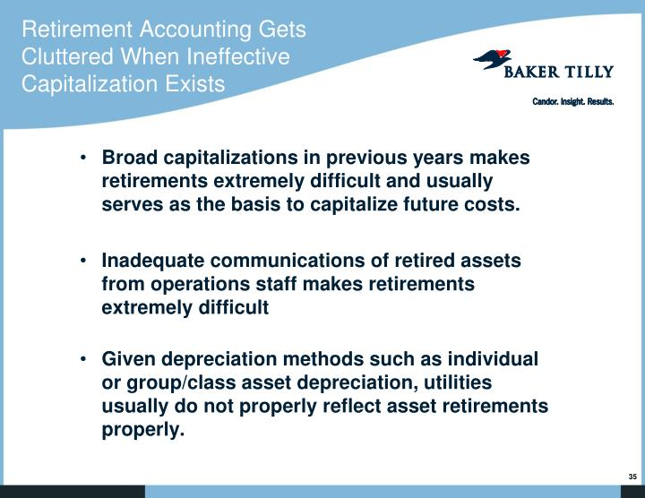 Retirement Accounting Gets Cluttered When Ineffective Capitalization Exists