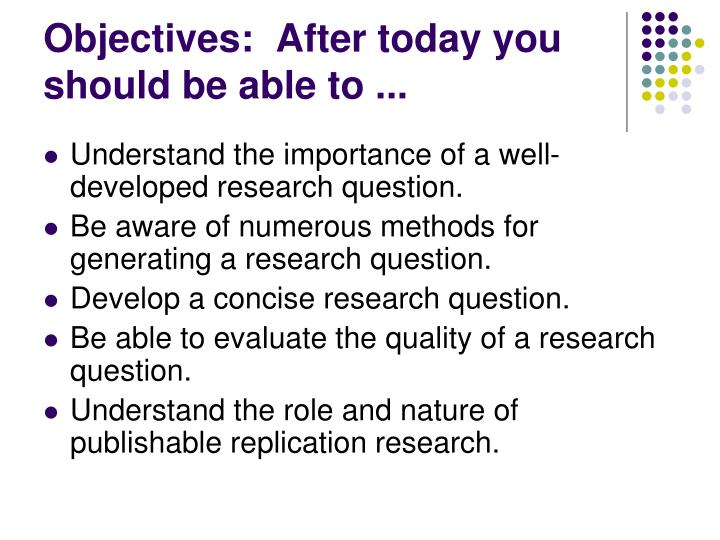 Objectives:  After today you should be able to ...