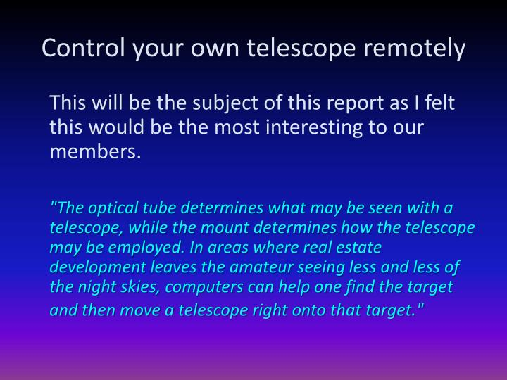 Control your own telescope remotely