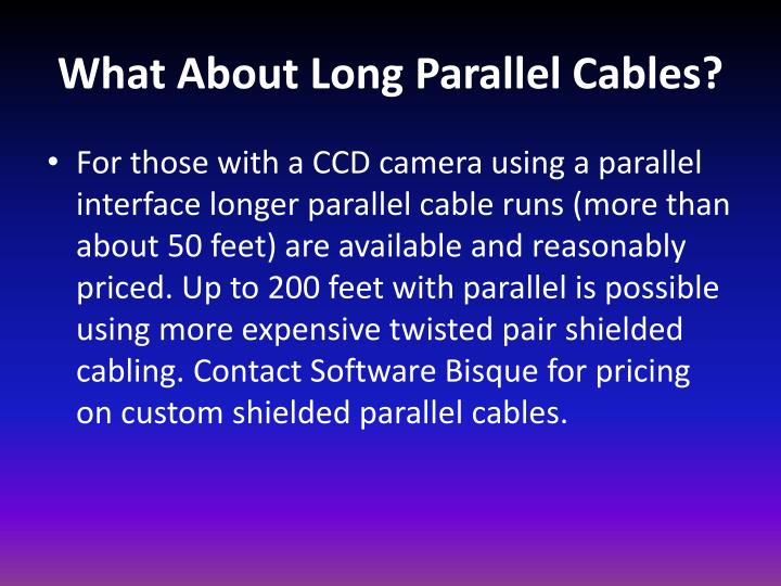 What About Long Parallel Cables?