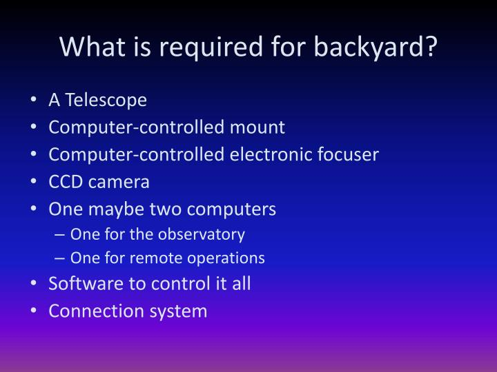 What is required for backyard?