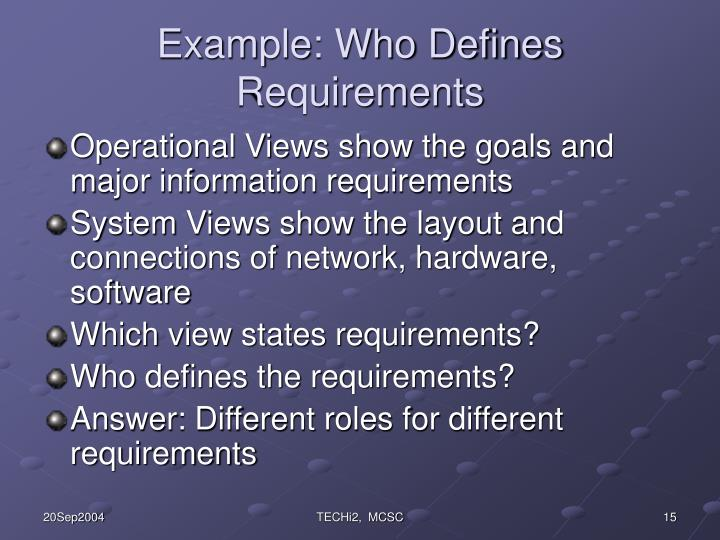 Example: Who Defines Requirements