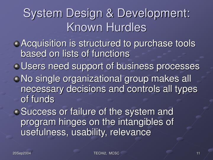 System Design & Development: Known Hurdles