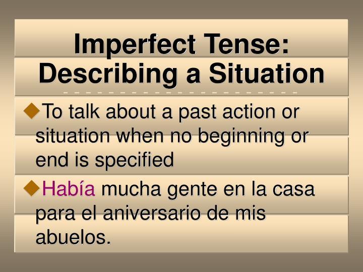 Imperfect Tense:  Describing a Situation