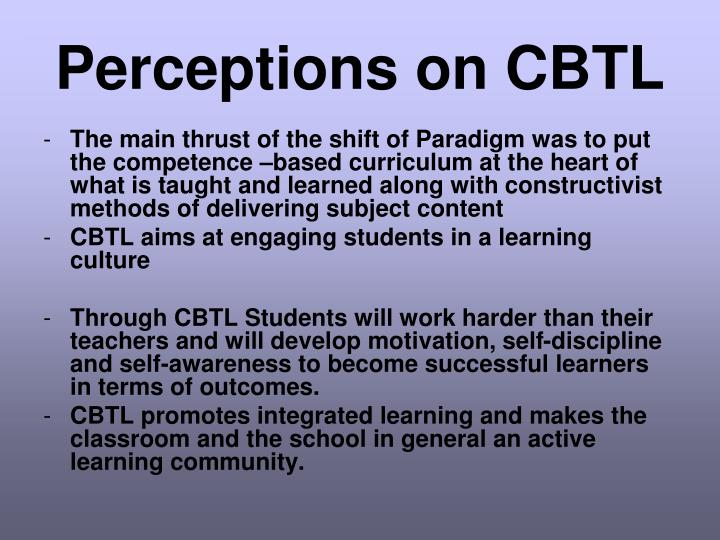 Perceptions on CBTL