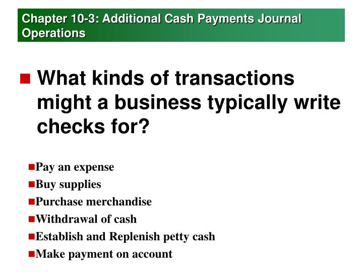 Chapter 10-3: Additional Cash Payments Journal Operations