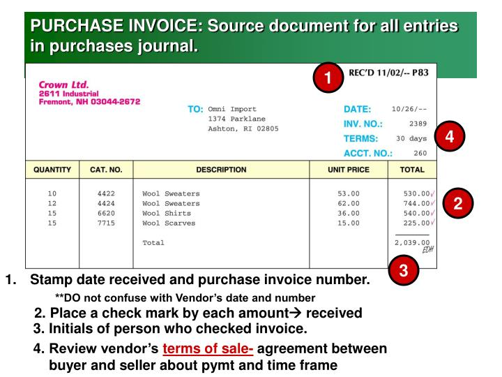 PURCHASE INVOICE: Source document for all entries in purchases journal.