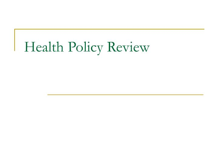 Health Policy Review