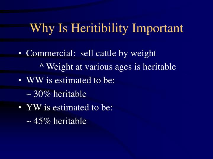 Why Is Heritibility Important