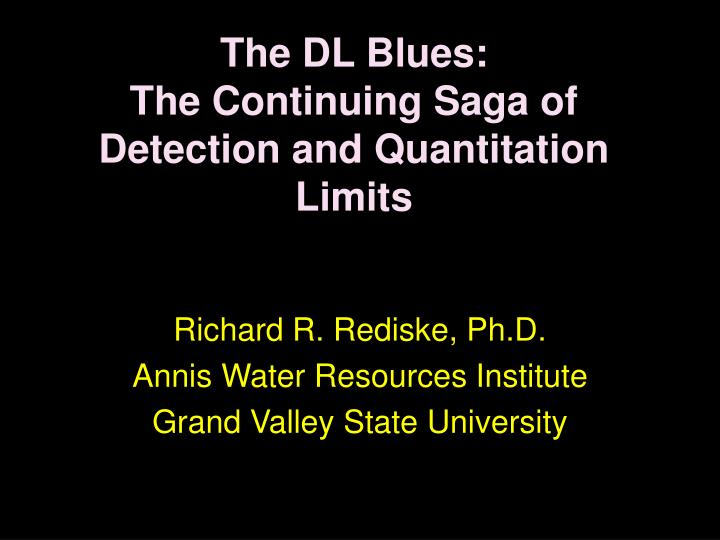 The dl blues the continuing saga of detection and quantitation limits