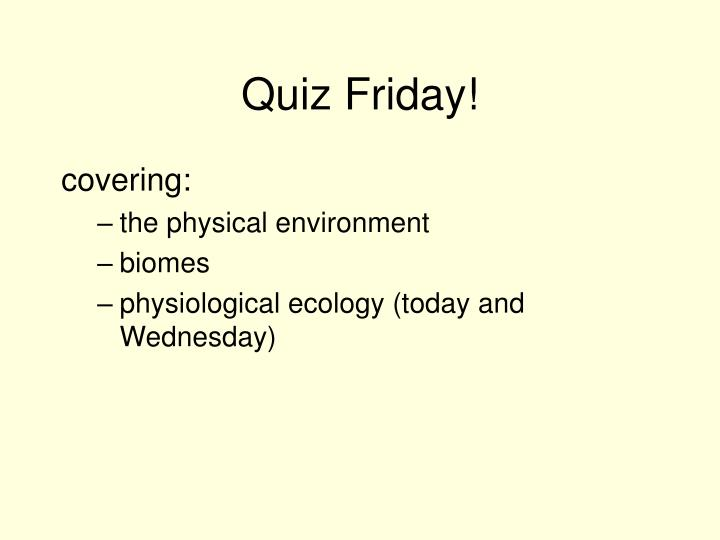 Quiz friday