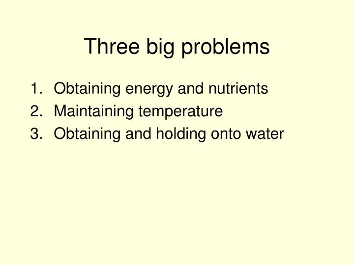 Three big problems