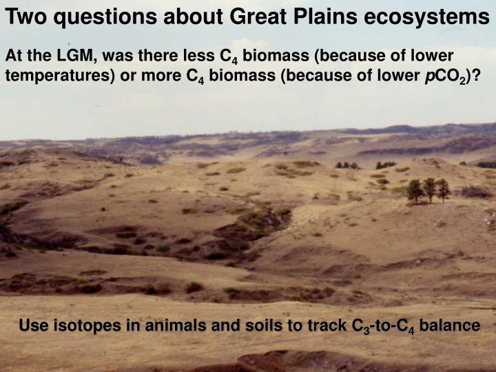 Two questions about Great Plains ecosystems