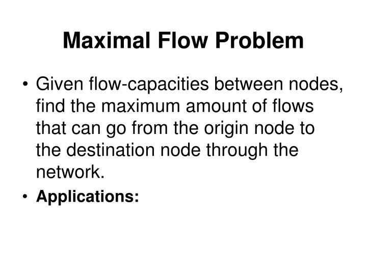 Maximal Flow Problem