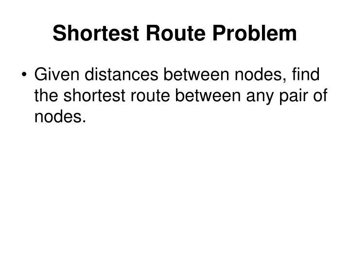 Shortest Route Problem
