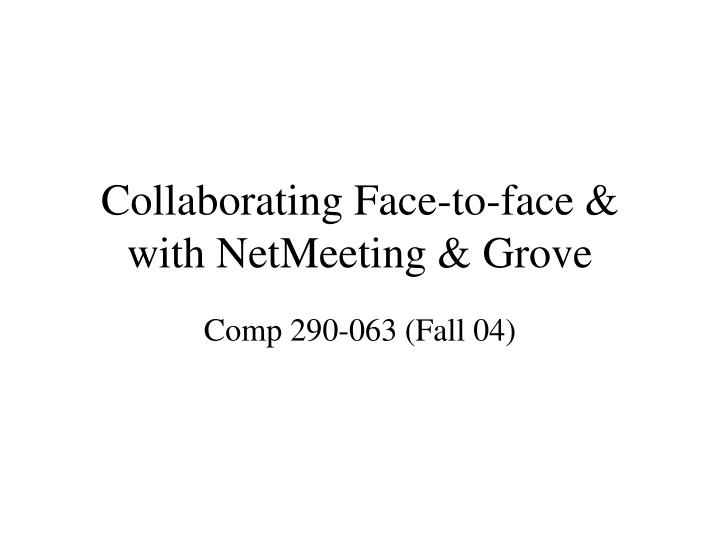 Collaborating face to face with netmeeting grove