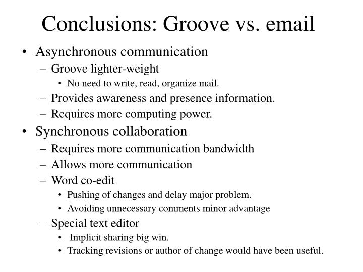 Conclusions: Groove vs. email