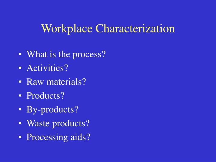 Workplace Characterization