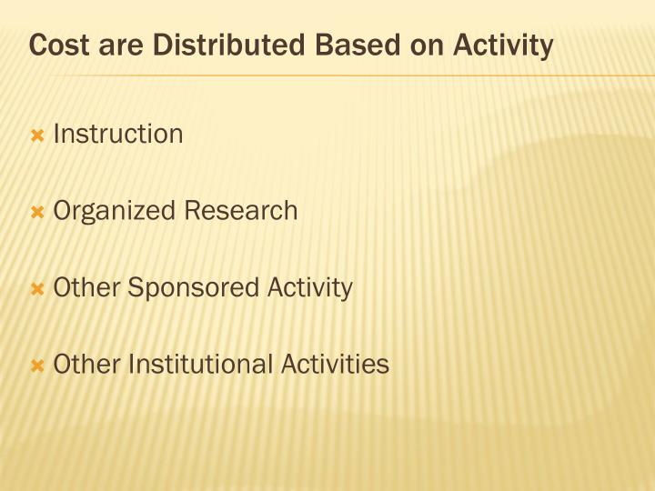 Cost are Distributed Based on Activity
