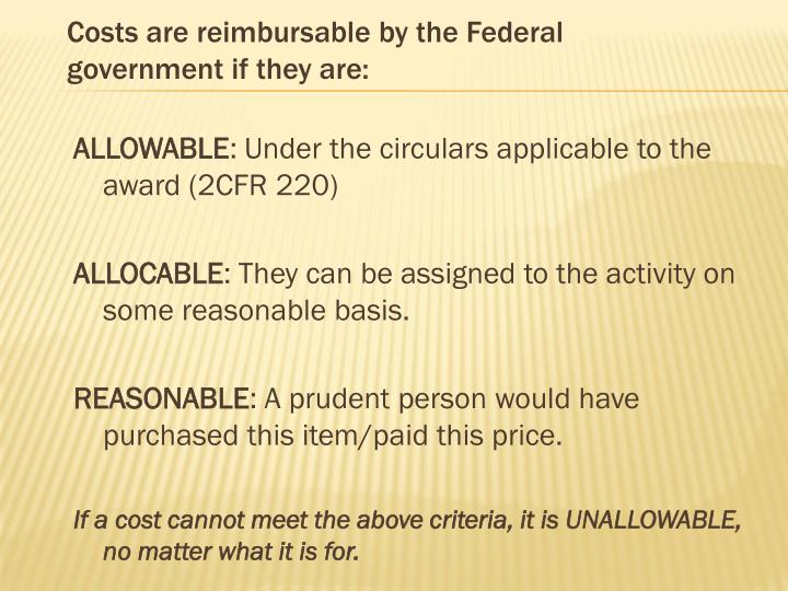 Costs are reimbursable by the Federal government if they are: