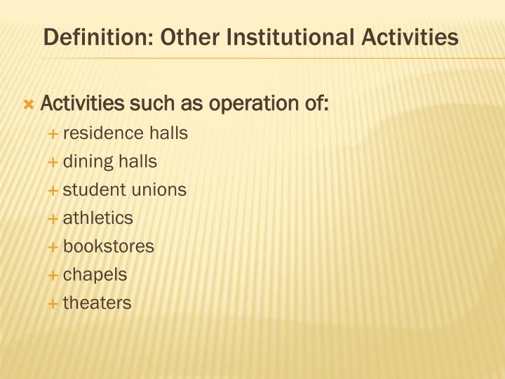 Definition: Other Institutional Activities