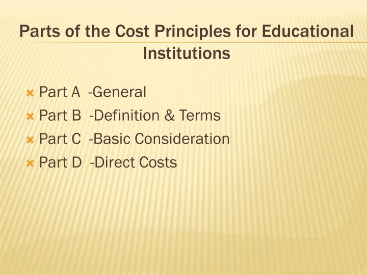 Parts of the Cost Principles for Educational Institutions